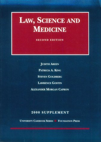 Law, Science and Medicine 2000 Supplement (9781566628518) by Areen, Judith; King, Patricia A.; Goldberg, Steven; Gostin, Lawrence; Capron, Alexander Morgan