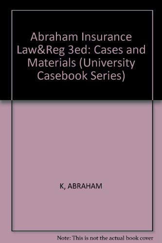 9781566628983: Insurance Law and Regulation: Cases and Materials (University Casebook Series)