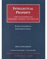 Intellectual Property: Trademark, Copyright and Patent Law : 2000 Supplement : Cases and Materials (University Casebook) (1566629152) by Dreyfuss, Rochelle Cooper; Kwall, Roberta Rosenthal