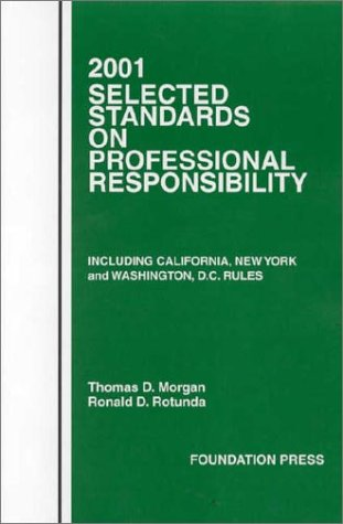 Selected Standards on Professional Responsibility (Statutory Supplement) (1566629268) by Morgan, Thomas D.