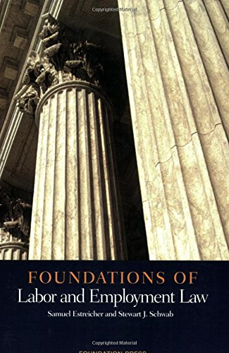 Foundations of Labor and Employment Law (Foundations of Law) (1566629926) by Samuel Estreicher; Stewart J. Schwab