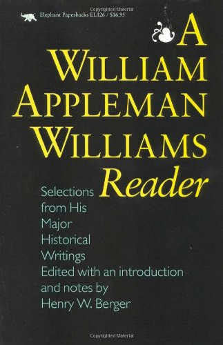 9781566630023: A William Appleman Williams Reader: Selections From His Major Historical Writings