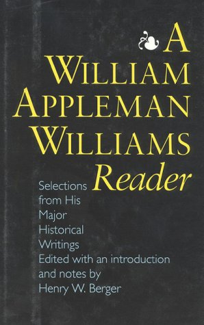 9781566630085: A William Appleman Williams Reader: Selections From His Major Historical Writings