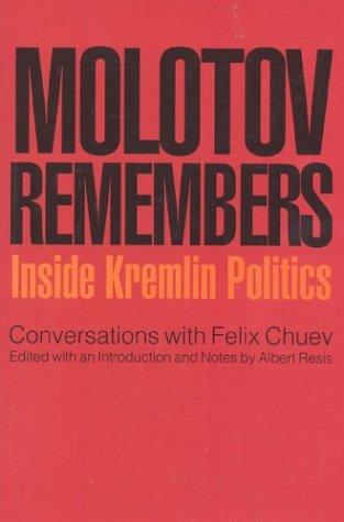 9781566630276: Molotov Remembers: Inside Kremlin Politics - Conversations with Felix Chuev