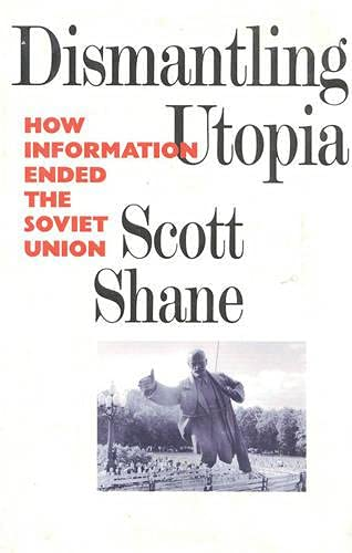 9781566630481: Dismantling Utopia: How Information Ended the Soviet Union