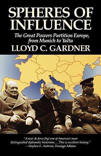 9781566630580: Spheres of Influence: The Great Powers Partition Europe, from Munich to Yalta