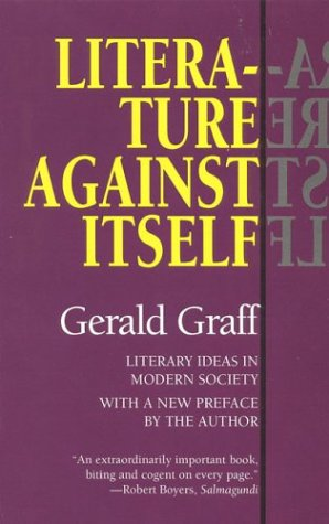 9781566630979: Literature Against Itself: Literary Ideas in Modern Society