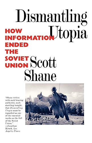 9781566630993: Dismantling Utopia: How Information Ended the Soviet Union