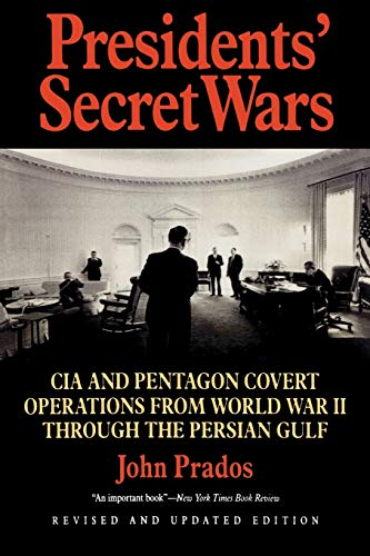 9781566631082: Presidents' Secret Wars: CIA and Pentagon Covert Operations from World War II Through the Persian Gulf War: CIA Pentagon Covert Operations from World ... the Persian Gulf (Elephant Paperbacks)