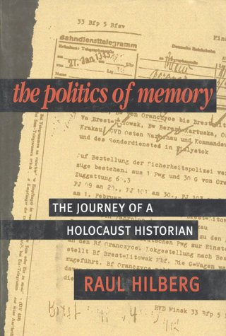9781566631167: The Politics of Memory: The Journey of a Holocaust Historian