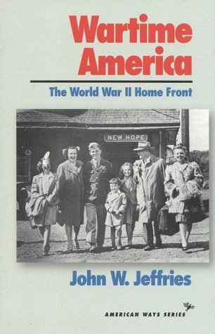 9781566631181: Wartime America: The World War II Home Front (American Ways Series)