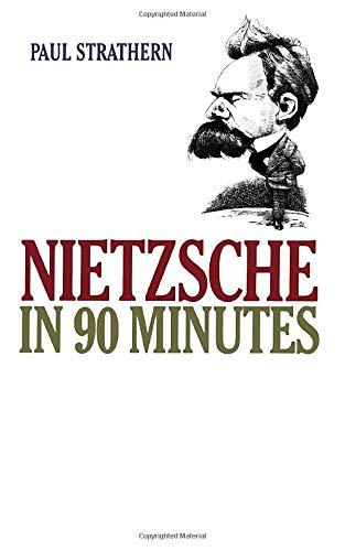 9781566631211: Nietzsche in 90 Minutes (Philosophers in 90 Minutes Series)