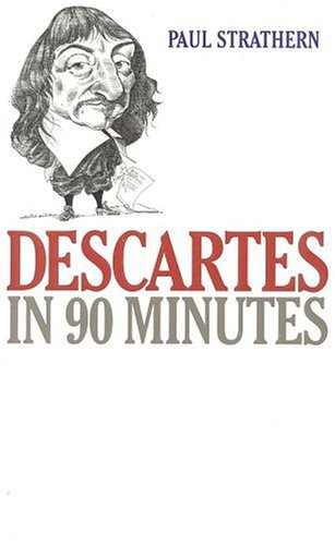 9781566631280: Descartes in 90 Minutes (Philosophers in 90 Minutes Series)