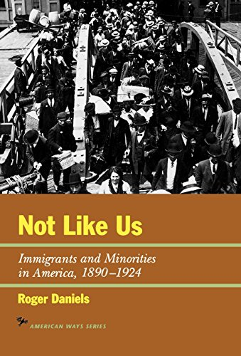 9781566631655: Not Like Us: Immigrants and Minorities in America 1890-1924 (The American Ways Series)