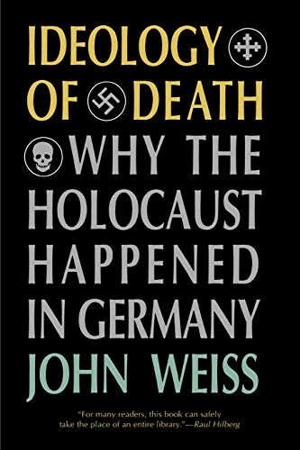 9781566631747: Ideology of Death: Why the Holocaust Happened in Germany