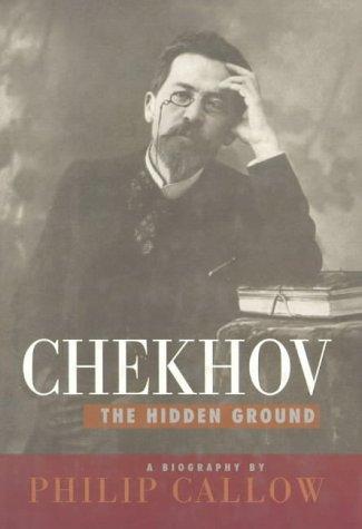 9781566631877: Chekhov, the Hidden Ground: A Biography