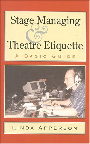 9781566632003: Stage Managing and Theatre Etiquette: A Basic Guide