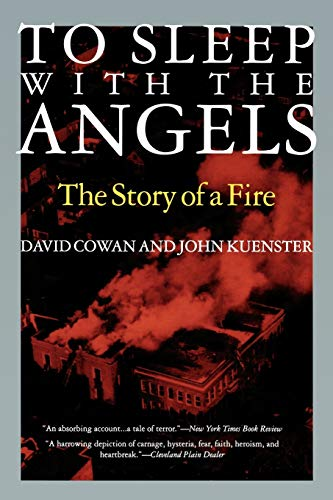 To Sleep with the Angels: The Story of a Fire (9781566632171) by Cowan, David; Kuenster, John