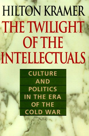 9781566632225: The Twilight of the Intellectuals: Culture and Politics in the Era of the Cold War