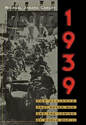 9781566632522: 1939: The Alliance That Never Was and the Coming of World War II