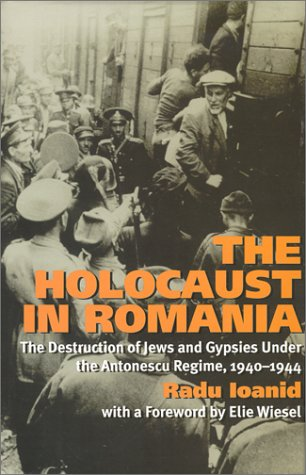 9781566632560: The Holocaust in Romania: The Destruction of Jews and Gypsies Under the Antonescu Regime, 1940-1944