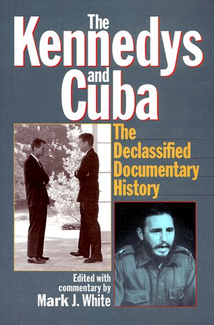 9781566632652: The Kennedys and Cuba: The Declassified Documentary History