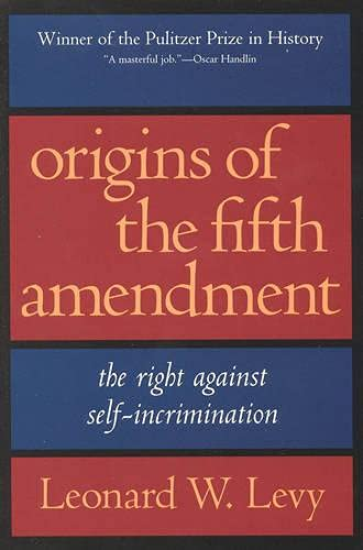 9781566632706: Origins of the Fifth Amendment: The Right Against Self-Incrimination