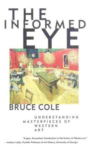 9781566632782: The Informed Eye: Understanding Masterpieces of Western Art