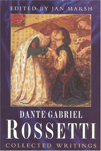 9781566632805: Collected Writings of Dante Gabriel Rossetti
