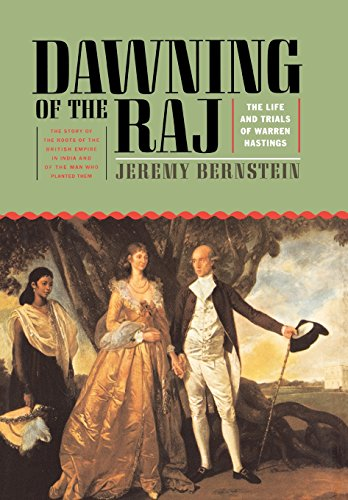 9781566632812: The Dawning of the Raj: The Life and Trials of Warren Hastings: The Story of the Roots of the British Empire in India and of the Man Who Planted Them
