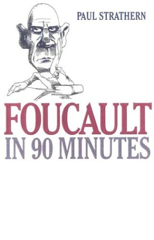 9781566632935: Foucault in 90 Minutes (Philosophers in 90 Minutes Series)