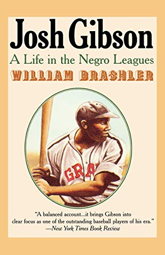 Josh Gibson: A Life in the Negro Leagues: Brashler, William