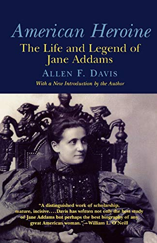 9781566632966: American Heroine: The Life and Legend of Jane Addams