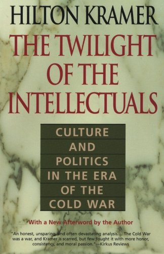 9781566633116: The Twilight of the Intellectuals: Culture and Politics in the Era of the Cold War