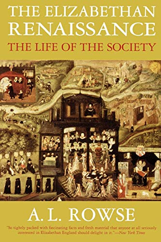 9781566633154: The Elizabethan Renaissance: The Life of the Society