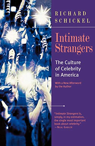 9781566633178: Intimate Strangers: The Culture of Celebrity: The Culture of Celebrity