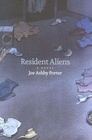 Resident Aliens: A Novel: Porter, Joe