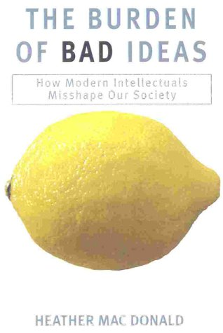 The Burden of Bad Ideas : How: Heather Mac Donald