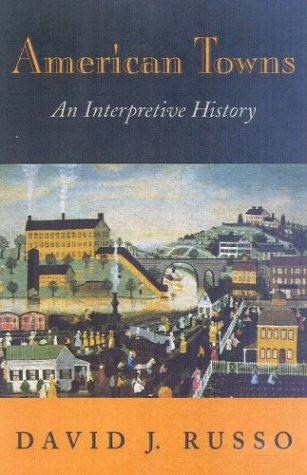 American Towns: An Interpretive History: David J. Russo
