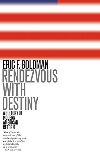 Rendezvous with Destiny : A History of: Eric F. Goldman