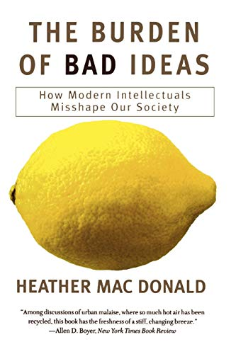 The Burden of Bad Ideas: How Modern: Donald, Heather Mac
