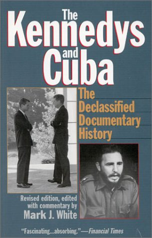 9781566634021: The Kennedys and Cuba: The Declassified Documentary History