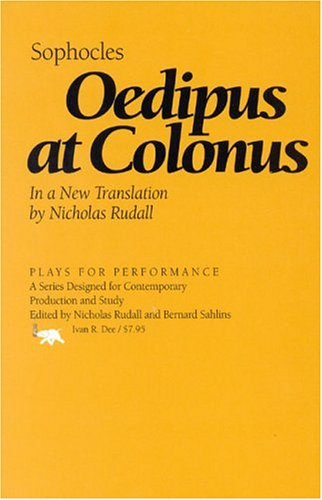 Oedipus at Colonus (Plays for Performance Series): Sophocles