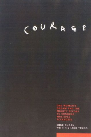 9781566634144: Courage: The Story of the Might Effort to End the Devastating Effects of Multiple Sclerosis