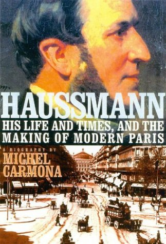 9781566634274: Haussmann: His Life and Times, and the Making of Modern Paris