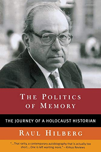 9781566634281: The Politics of Memory: The Journey of a Holocaust Historian