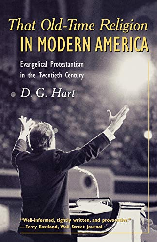 9781566634595: That Old-Time Religion in Modern America: Evangelical Protestantism in the Twentieth Century (American Ways Series)