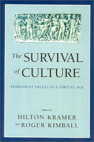 The Survival of Culture - Permanent Values in a Virtual Age