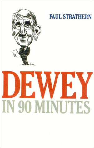 9781566634762: Dewey in 90 Minutes (Philosophers in 90 Minutes Series)