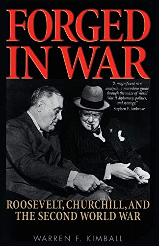 9781566634847: Forged in War: Roosevelt, Churchill, and the Second World War
